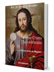 Come Cristo ha celebrato la prima Messa (o l'Ultima Cena del Signore)